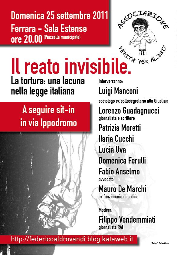 """<div class=""""at-above-post-cat-page addthis_tool"""" data-url=""""http://www.verdi.ferrara.it/sito/2011/09/13/il-reato-invisibile/""""></div>Il reato invisibile. La tortura: una lacuna nella legge italiana Sala Estense – Ferrara ore 20.00 Interverranno: Luigi Manconi, sociologo ex sottosegretario alla Giustizia Lorenzo Guadagnucci, giornalista e scrittore Patrizia […]<!-- AddThis Advanced Settings above via filter on get_the_excerpt --><!-- AddThis Advanced Settings below via filter on get_the_excerpt --><!-- AddThis Advanced Settings generic via filter on get_the_excerpt --><!-- AddThis Share Buttons above via filter on get_the_excerpt --><!-- AddThis Share Buttons below via filter on get_the_excerpt --><div class=""""at-below-post-cat-page addthis_tool"""" data-url=""""http://www.verdi.ferrara.it/sito/2011/09/13/il-reato-invisibile/""""></div><!-- AddThis Share Buttons generic via filter on get_the_excerpt -->"""