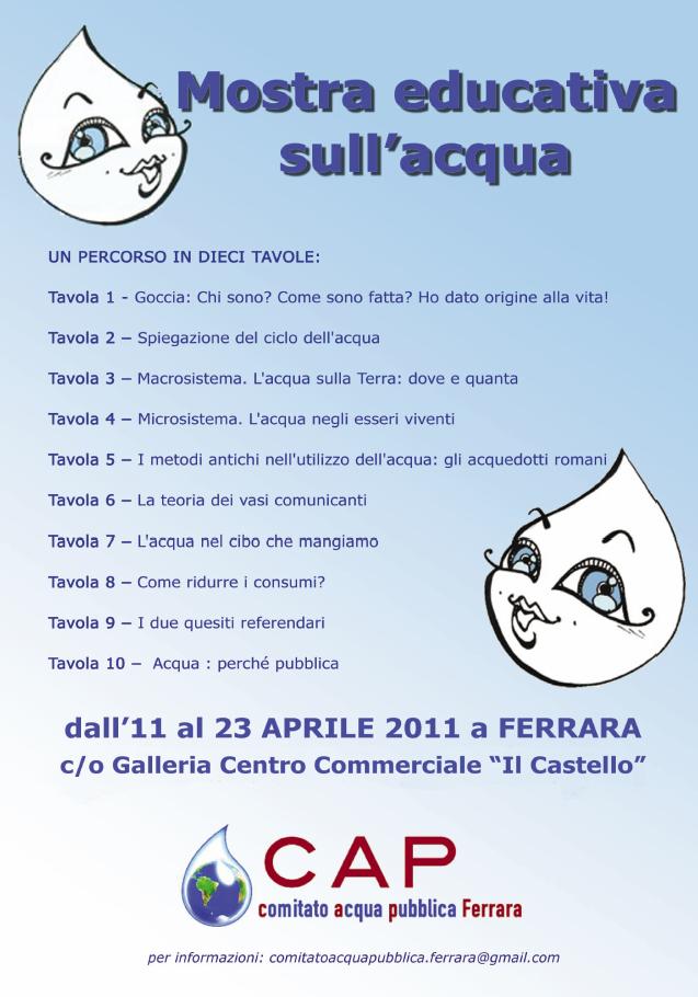 """<div class=""""at-above-post-cat-page addthis_tool"""" data-url=""""http://www.verdi.ferrara.it/sito/2011/04/12/referendum-acqua-una-mostra-per-capire/""""></div>La Mostra educativa sull'acqua sarà visibile nella galleria commerciale dell'Ipercoop Il Castello dal 12 al 23 aprile, nell'area Estesport. Allestita dal Comitato acqua pubblica di Ferrara, la mostra vuole sensibilizzare […]<!-- AddThis Advanced Settings above via filter on get_the_excerpt --><!-- AddThis Advanced Settings below via filter on get_the_excerpt --><!-- AddThis Advanced Settings generic via filter on get_the_excerpt --><!-- AddThis Share Buttons above via filter on get_the_excerpt --><!-- AddThis Share Buttons below via filter on get_the_excerpt --><div class=""""at-below-post-cat-page addthis_tool"""" data-url=""""http://www.verdi.ferrara.it/sito/2011/04/12/referendum-acqua-una-mostra-per-capire/""""></div><!-- AddThis Share Buttons generic via filter on get_the_excerpt -->"""
