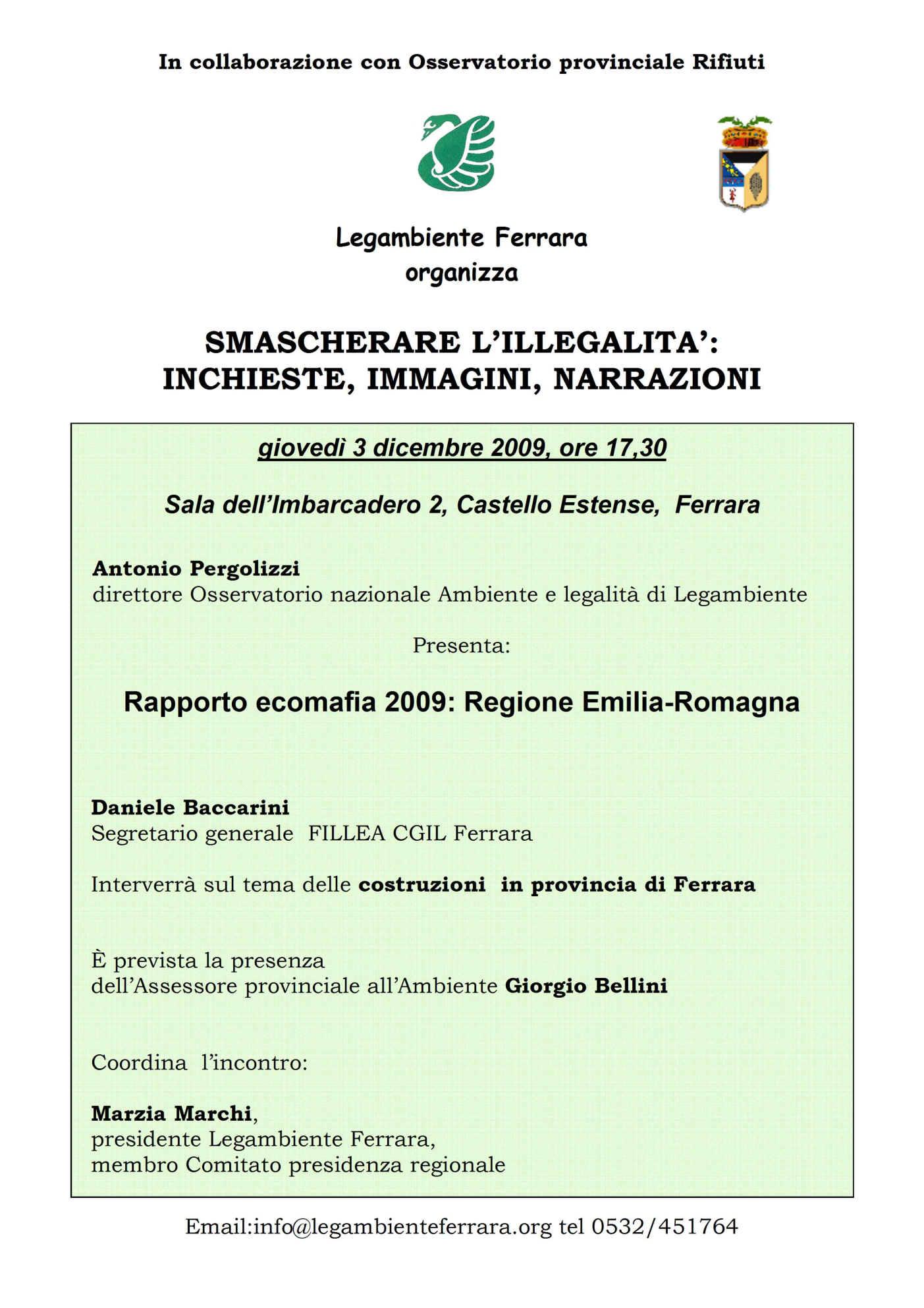 """<div class=""""at-above-post-cat-page addthis_tool"""" data-url=""""http://www.verdi.ferrara.it/sito/2009/12/02/si-parla-di-ecomafie/""""></div>Domani Legambiente Ferrara parla di ecomafie, l'appuntamento è GIOVEDI' 3 DICEMBRE 2009 alle ORE 17.30 presso la sala dell'IMBARCADERO 2 DEL CASTELLO ESTENSE A FERRARA. Da Estense.com. Il Tour No […]<!-- AddThis Advanced Settings above via filter on get_the_excerpt --><!-- AddThis Advanced Settings below via filter on get_the_excerpt --><!-- AddThis Advanced Settings generic via filter on get_the_excerpt --><!-- AddThis Share Buttons above via filter on get_the_excerpt --><!-- AddThis Share Buttons below via filter on get_the_excerpt --><div class=""""at-below-post-cat-page addthis_tool"""" data-url=""""http://www.verdi.ferrara.it/sito/2009/12/02/si-parla-di-ecomafie/""""></div><!-- AddThis Share Buttons generic via filter on get_the_excerpt -->"""